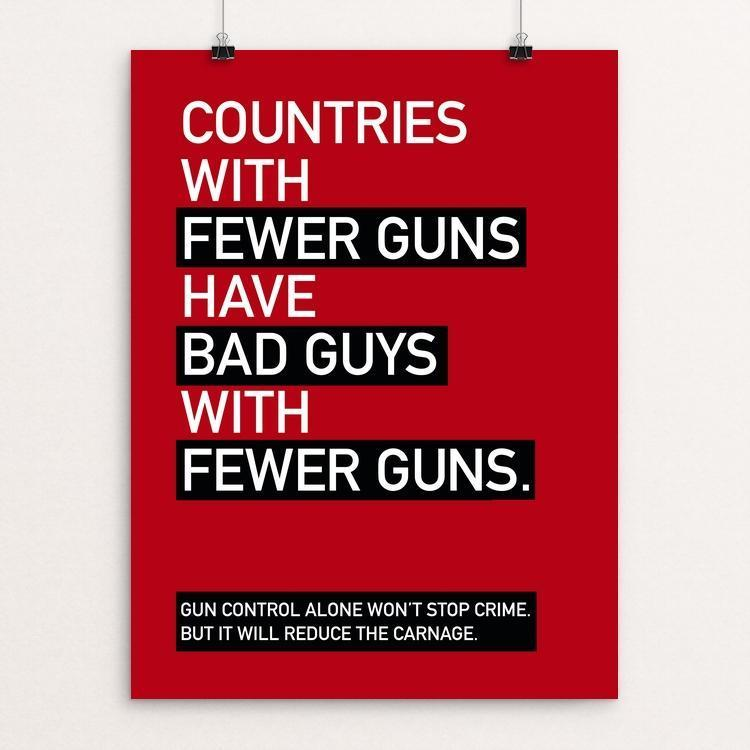 "Fewer Guns = Fewer Bad Guys with Guns by Jessica Honikman 12"" by 16"" Print / Unframed Print The Gun Show"
