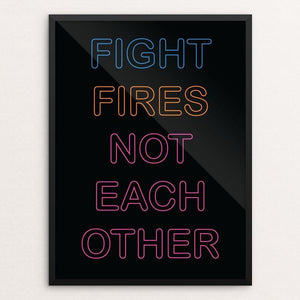 "Fight Fires Not Each Other by Holly Savas 12"" by 16"" Print / Framed Print Creative Action Network"