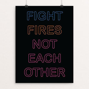 "Fight Fires Not Each Other by Holly Savas 12"" by 16"" Print / Unframed Print Creative Action Network"