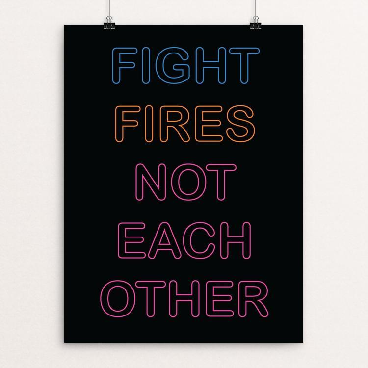 Fight Fires Not Each Other by Holly Savas