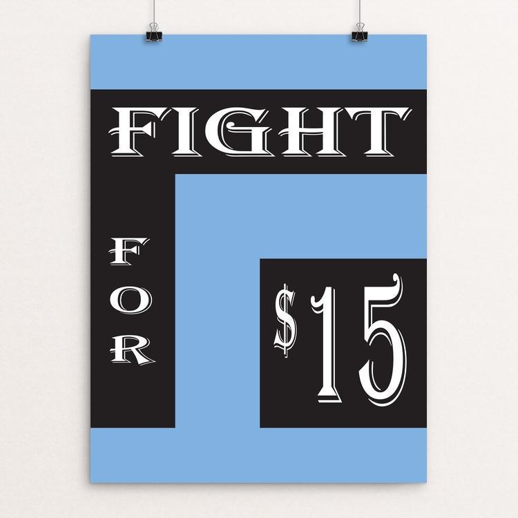 "Fight for $15 by Sheri Emerson 12"" by 16"" Print / Unframed Print Working Families P(ART)Y"