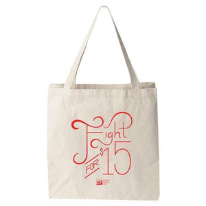 Fight for $15 Tote Bag by Alexis Lampley Tote Bag Working Families P(ART)Y