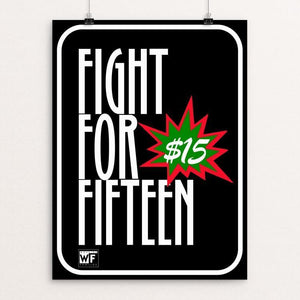 "Fight for Fifteen 2 by Bob Rubin 18"" by 24"" Print / Unframed Print Working Families P(ART)Y"