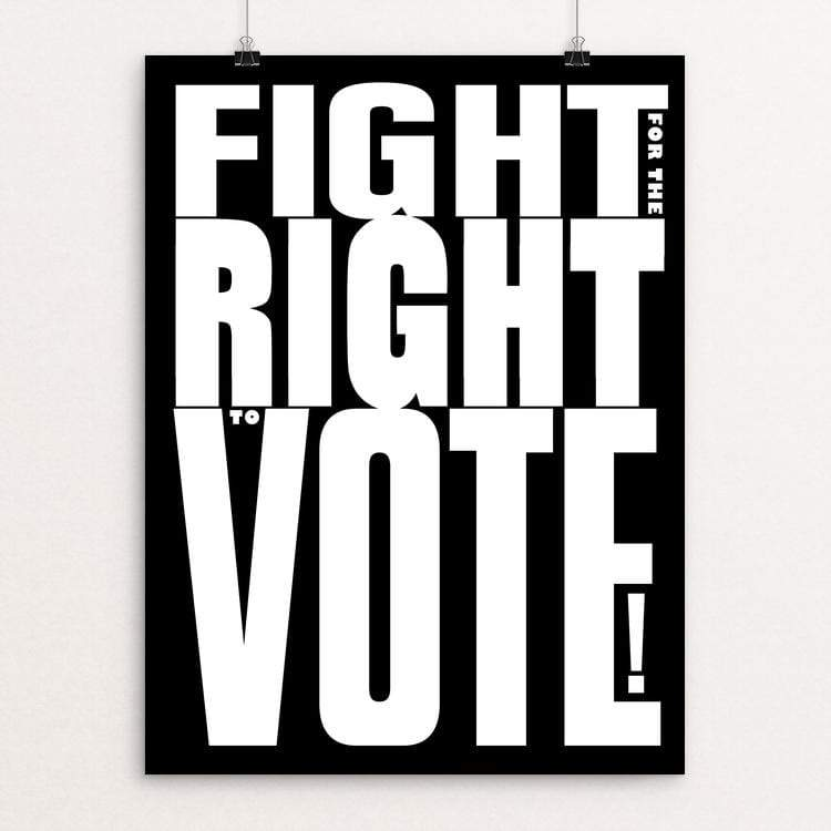 "Fight for the Right to Vote! by Vivian Chang 18"" by 24"" Print / Unframed Print Creative Action Network"