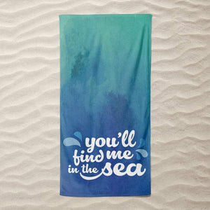 Find Me in the Sea (Watercolor + Typography) by Elizabeth Firmage Beach Towel Ocean Love