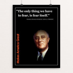"Franklin Delano Roosevelt  Makes us Great by BOB RUBIN 12"" by 16"" Print / Unframed Print What Makes America Great"