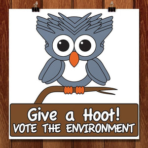 "Give a Hoot! by E. Michelle Peterson 12"" by 12"" Print / Unframed Print Vote the Environment"