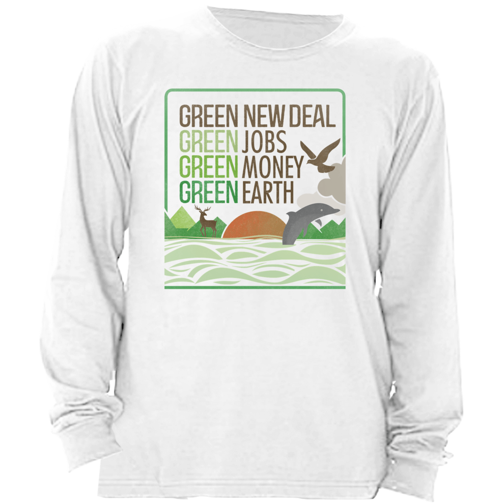 GND: Jobs + Money + Earth Long Sleeve Shirt by Liza Donovan White / Small (S) T-Shirt Green New Deal