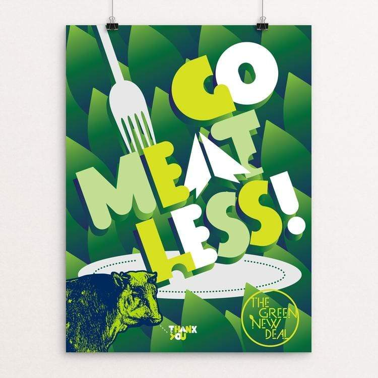 "Go Meatless! by Trevor Messersmith 18"" by 24"" Print / Unframed Print Green New Deal"