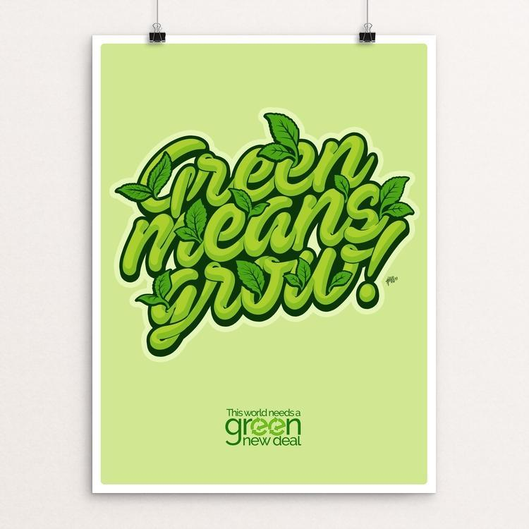 "Green Means Grow! by David Hays 18"" by 24"" Print / Unframed Print Green New Deal"