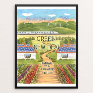 "Green New Deal ~ Pathway to a Brighter Future by Elizabeth Kennen 18"" by 24"" Print / Framed Print Creative Action Network"