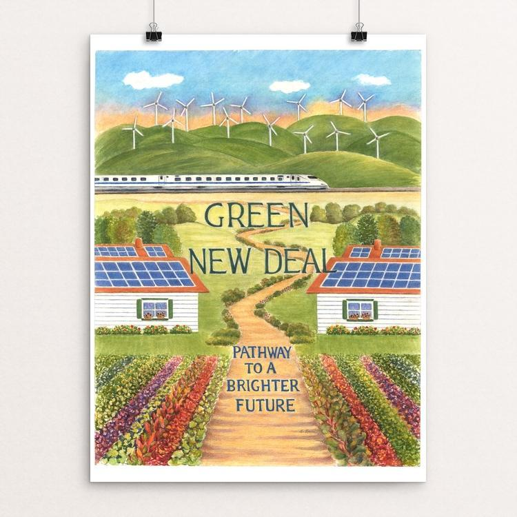 "Green New Deal ~ Pathway to a Brighter Future by Elizabeth Kennen 18"" by 24"" Print / Unframed Print Creative Action Network"