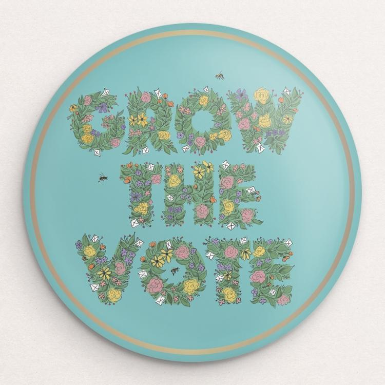 Grow The VOTE! 1 Button by Brooke Fischer