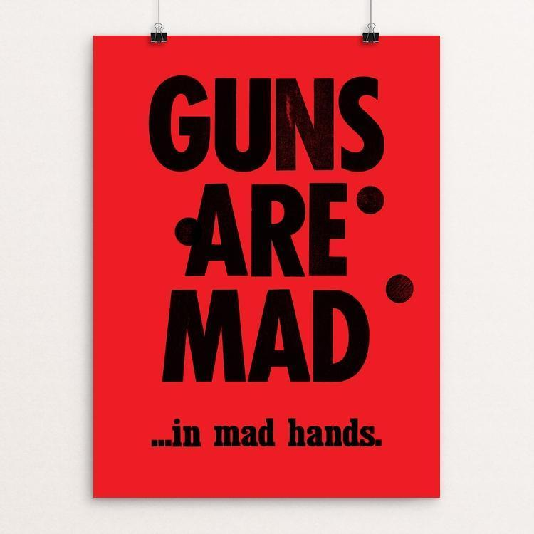 GUNS ARE MAD by Mister Furious
