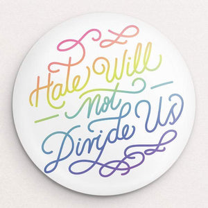 Hate Will Not Divide Us Button by Sindy Jireh Garcia