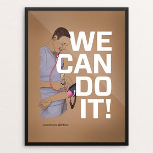 "Healthcare Workers by Jessica Gerlach 12"" by 16"" Print / Framed Print We Can Do It!"
