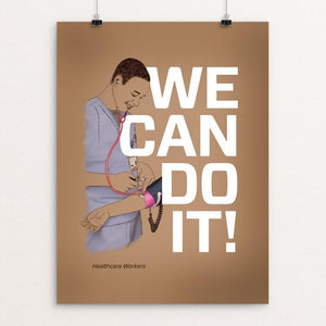 "Healthcare Workers by Jessica Gerlach 12"" by 16"" Print / Unframed Print We Can Do It!"