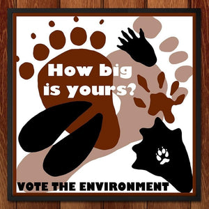 "How Big is Yours? by Lisa Hummel 12"" by 12"" Print / Framed Print Vote the Environment"