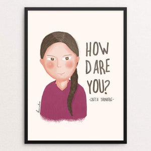 "How Dare You! by Kamalia Rahman 18"" by 24"" Print / Framed Print Creative Action Network"