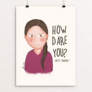 "How Dare You! by Kamalia Rahman 18"" by 24"" Print / Unframed Print Creative Action Network"
