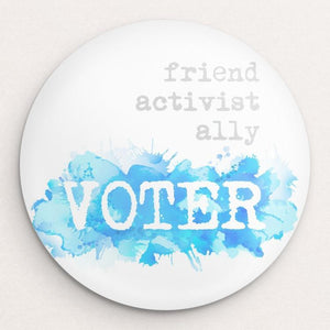 I am...friend, activist, ally, VOTER Button by Courtney Capparelle