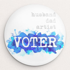 I am...husband, dad, artist, VOTER Button by Courtney Capparelle Single Buttons Vote!