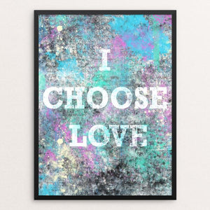 "I Choose Love by Amy Smith 12"" by 16"" Print / Framed Print Creative Action Network"