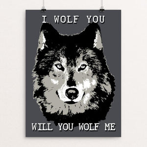 "I Wolf You by Yael Pardess 12"" by 16"" Print / Unframed Print Join the Pack"
