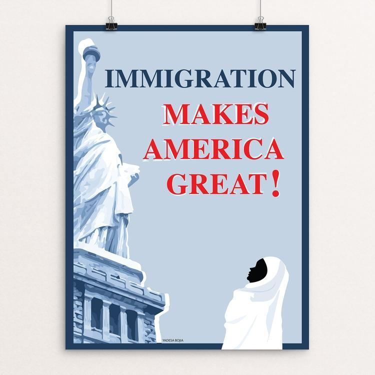 "Immigration by Yadesa Bojia 12"" by 16"" Print / Unframed Print What Makes America Great"