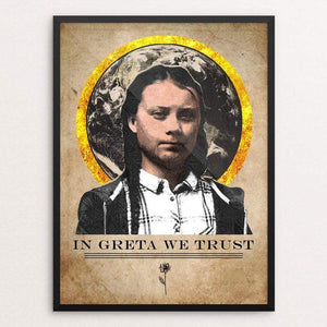 "In Greta We Trust by Jordan Johnson 18"" by 24"" Print / Framed Print Creative Action Network"