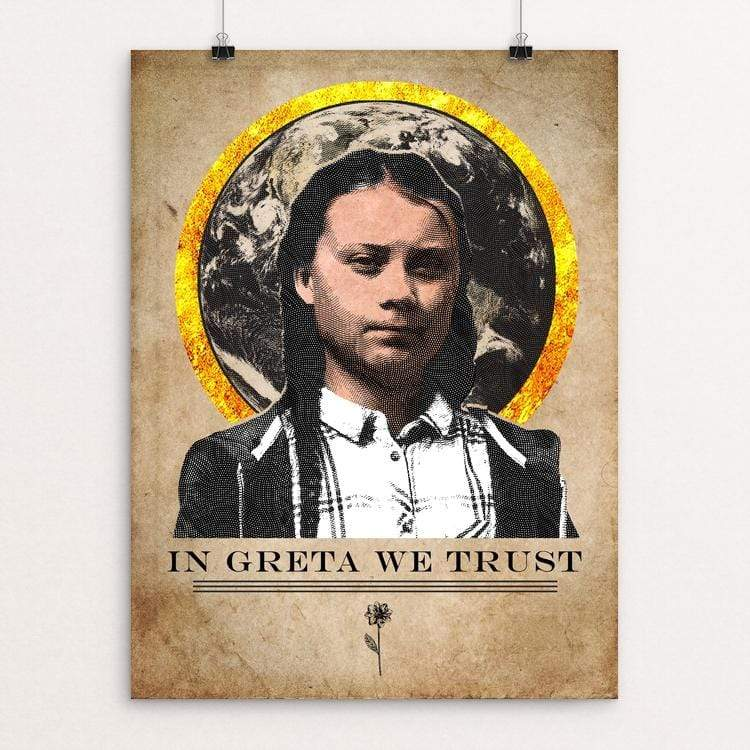 "In Greta We Trust by Jordan Johnson 18"" by 24"" Print / Unframed Print Creative Action Network"