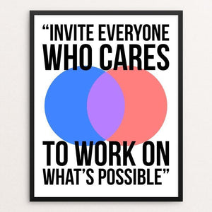 """Invite Everyone Who Cares to Work on What's Possible"" Illustrated by Nicholas Hagar"