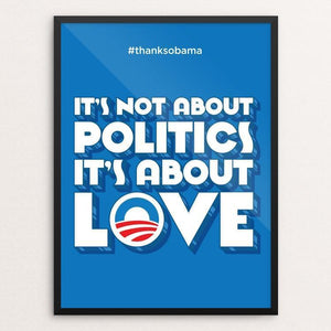 "It's about LOVE by Roberlan Paresqui 12"" by 16"" Print / Framed Print Design For Obama"