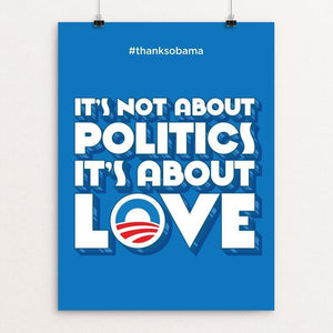 "It's about LOVE by Roberlan Paresqui 12"" by 16"" Print / Unframed Print Design For Obama"