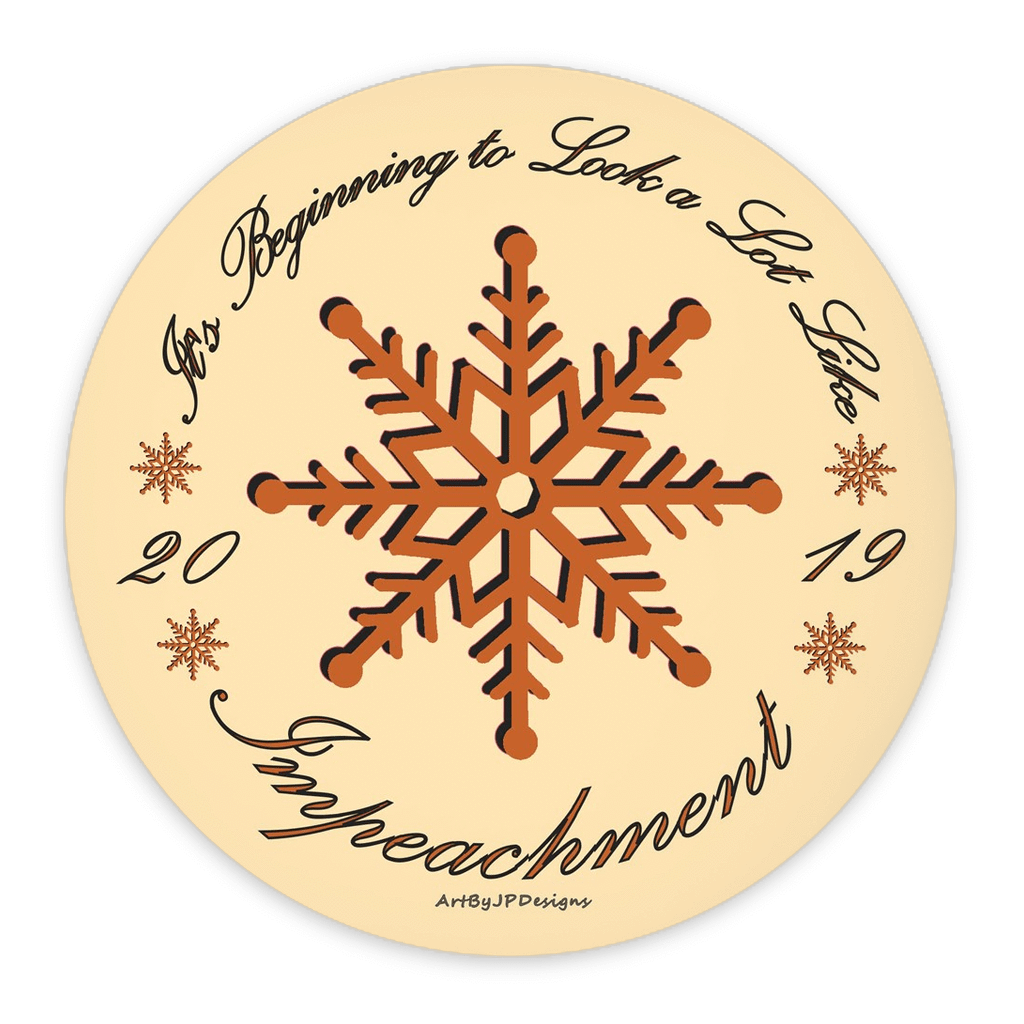 It's Beginning to Look a Lot Like Impeachment by JP Designs 3 inch Round Button / 1 Pack Creative Action Network