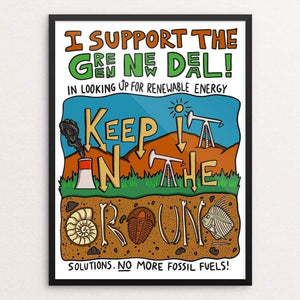 "Keep It In The Ground by Rocky Casillas 18"" by 24"" Print / Framed Print Green New Deal"