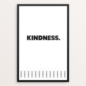 "Kindness by Micah Schmiedeskamp 12"" by 18"" Print / Framed Print Power to the Poster"