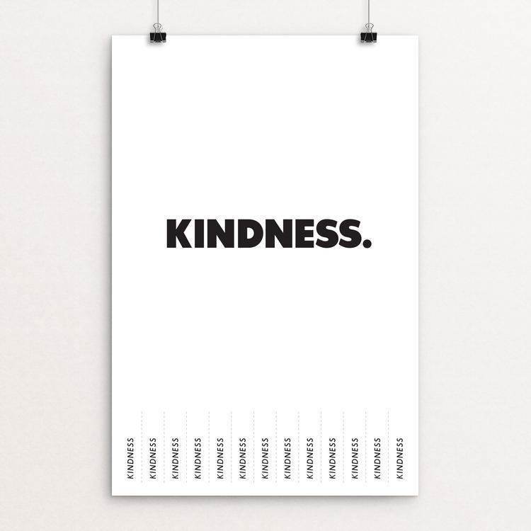 "Kindness by Micah Schmiedeskamp 12"" by 18"" Print / Unframed Print Power to the Poster"