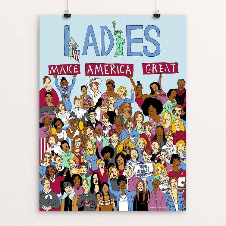 "Ladies Make America Great! by Susanne Lamb 12"" by 16"" Print / Unframed Print What Makes America Great"