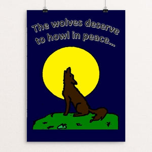 "Let The Wolves Be Free by Calie F. 12"" by 16"" Print / Unframed Print Join the Pack"