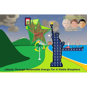 "Liberty Through Renewable Energy For A Viable Biosphere by Anthony G. Gelbert 18"" by 12"" Print / Unframed Print Climate Victory"