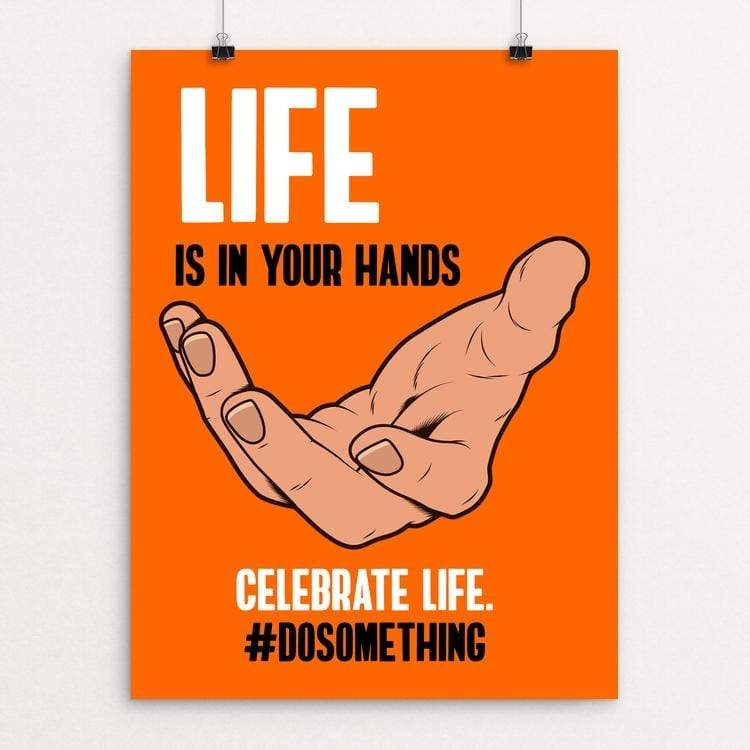 "Life is in your hands by Roberlan Paresqui 18"" by 24"" Print / Unframed Print Creative Action Network"