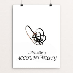 "Love Needs Accountability by Elicia Epstein 12"" by 16"" Print / Unframed Print Love Needs"