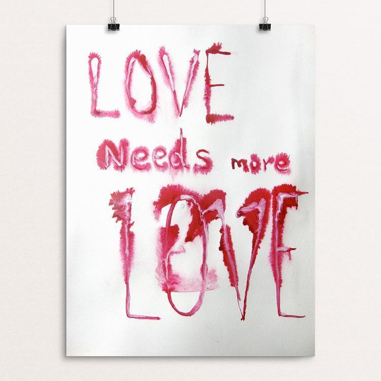 "Love Needs More Love by Nino Gabashvili 12"" by 16"" Print / Unframed Print Love Needs"