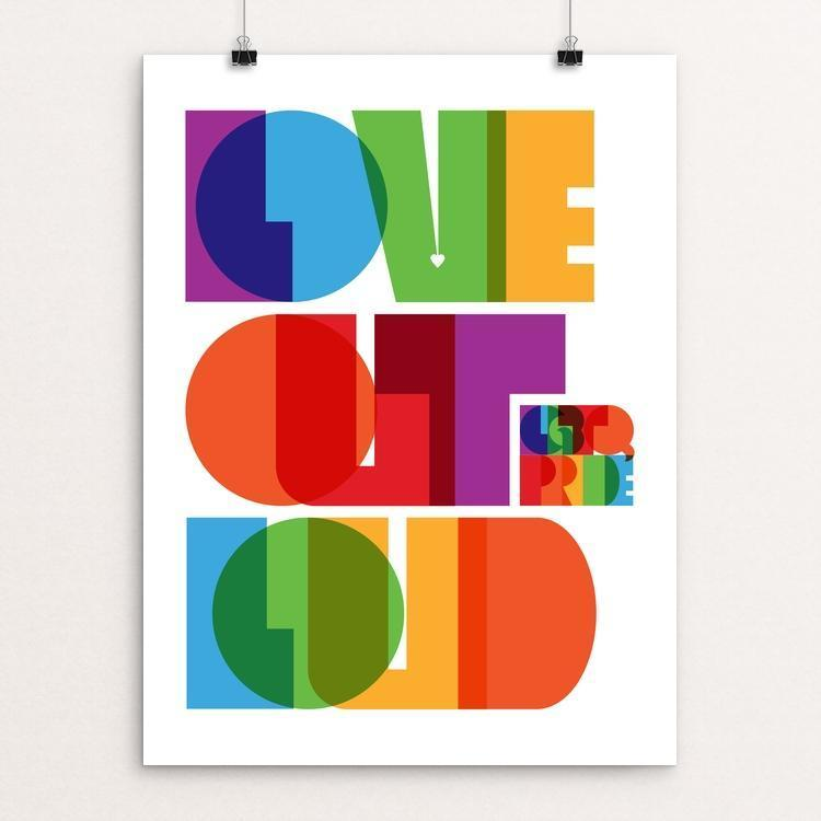 "Love Out Loud / LGBTQ Pride by Trevor Messersmith 12"" by 16"" Print / Unframed Print Creative Action Network"