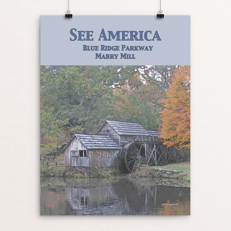 "Mabry Mill, Blue Ridge Parkway by Jennie Lambert 12"" by 16"" Print / Unframed Print See America"