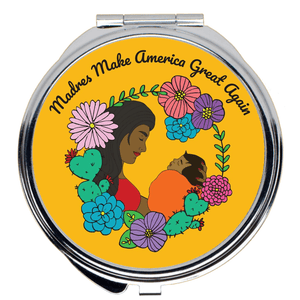 Madres Make America Great Again Compact Mirror by Yocelyn Riojas 2x2 inch Compact Mirror What Makes America Great