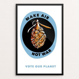 "Make Air, Not War by Nicole Barr 12"" by 18"" Print / Framed Print Vote Our Planet"