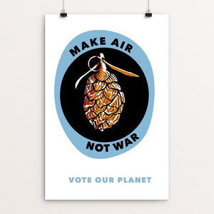 "Make Air, Not War by Nicole Barr 12"" by 18"" Print / Unframed Print Vote Our Planet"