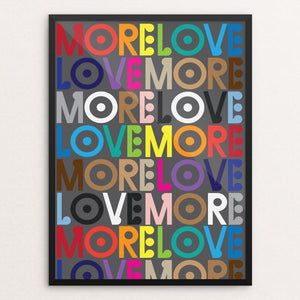 "More Love / Love More by Trevor Messersmith 18"" by 24"" Print / Framed Print Creative Action Network"